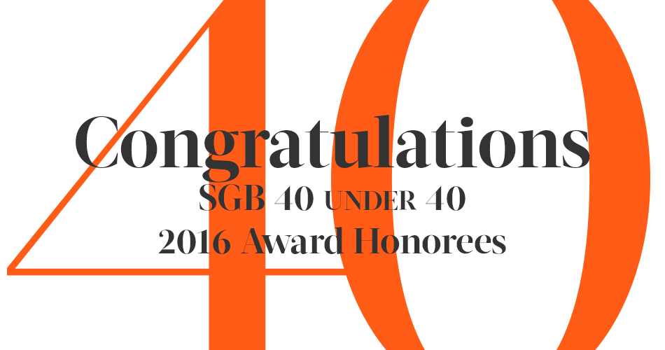 2016 SGB 40 Under 40 Honorees Announced