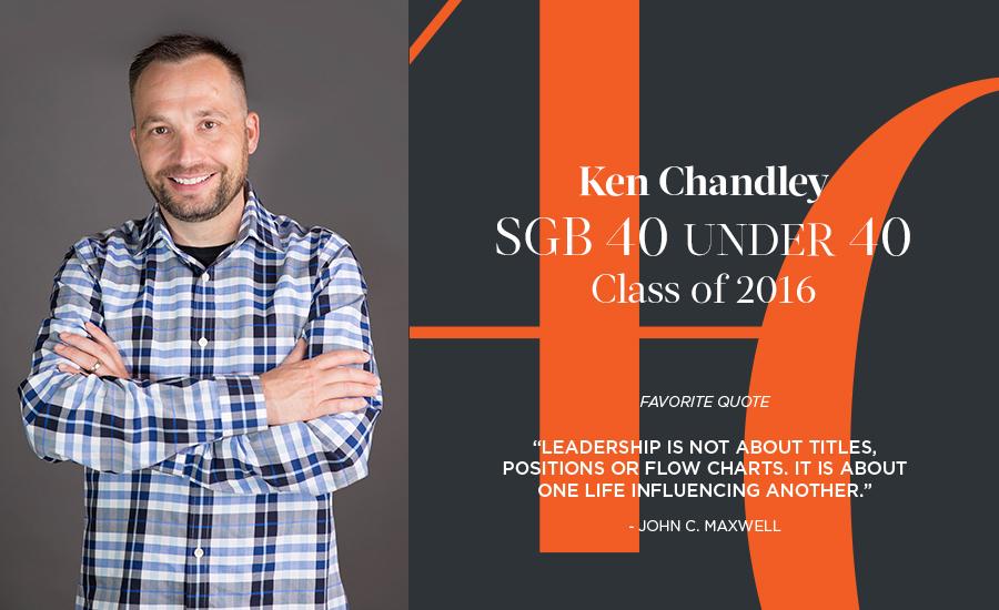 Ken Chandley, SGB 40 Under 40 Class of 2016