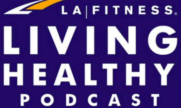 LA Fitness Announces Launch Of Its First Ever Podcast