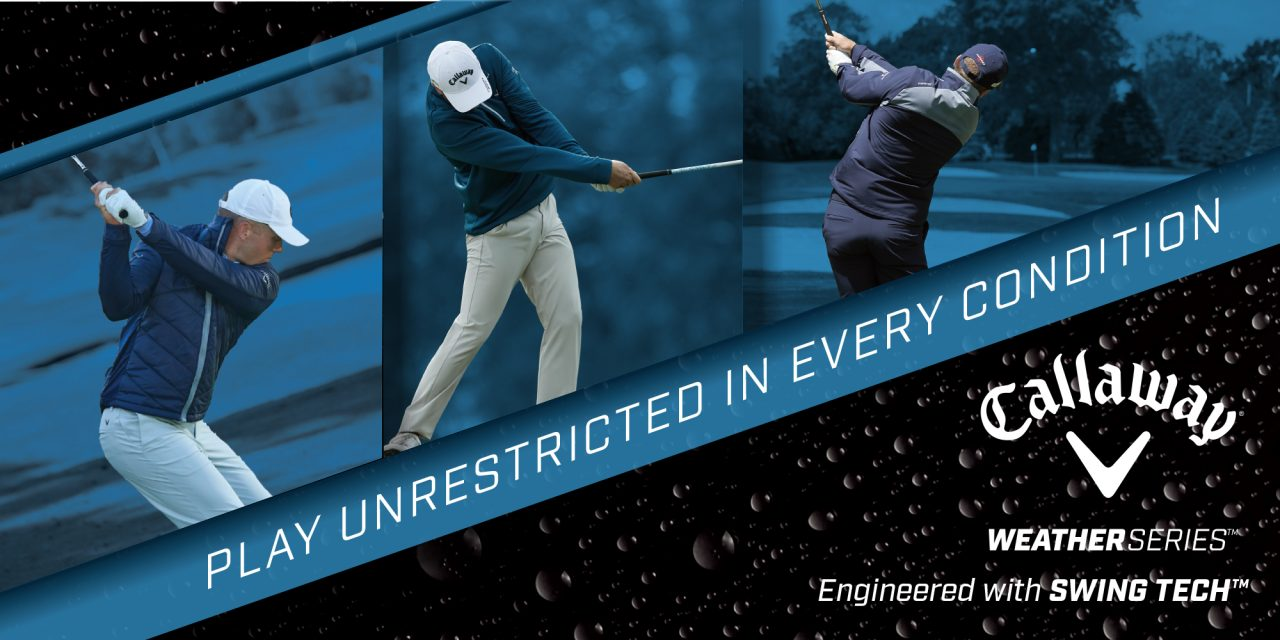 """Callaway Apparel Launches 2019 Weather Series  """"Play Unrestricted In Every Condition"""""""